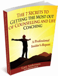 Report: The 7 secrets to getting the most out of counselling and life coaching
